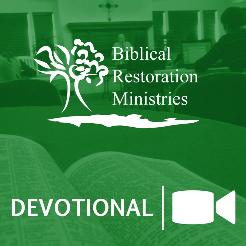 Biblical Restoration Ministries Devotionals